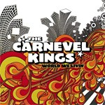 [Locals Only] Carnevel Kings 'World We Livin'' (Do Your Worst Records)