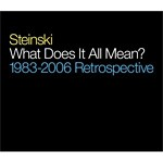 [CD Review] Steinski, 'What Does It All Mean? 1983-2006 Retrospective' (Illegal Art)