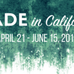 Call for Submissions: Made in California Juried Exhibition