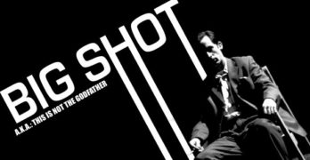 Big Shot a.k.a. This is Not The Godfather