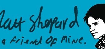 Matt Shepard is a Friend of Mine Director Participates in Saturday Showing at the Frida