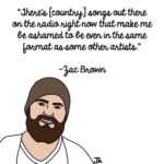 Zac Brown Talks Staying Humble and Hating Country Music