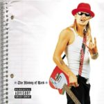 Kid Rock's History of Rock Turned 15 But The Internet Forgot