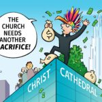 Christ Cathedral Needs Another Sacrifice from OC Catholics [OC Weekly Editorial Cartoon]