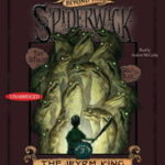 Beyond the Spiderwick Chronicles: The Wyrm King