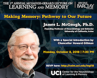 1st Annual McGaugh-Gerard Lecture on Learning and Memory featuring UCI Founding Professor Dr. James L. McGaugh